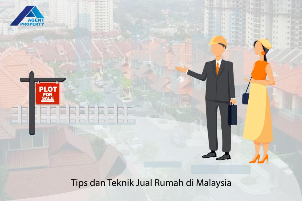Tips dan Teknik Jual Rumah di Malaysia